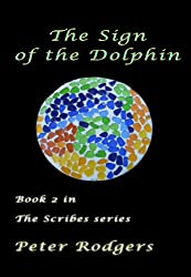 The Sign of the Dolphin: Book 2 of the Scribes Series