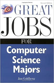 Great Jobs for Computer Science Majors 2nd Ed.: Jan Goldberg ...
