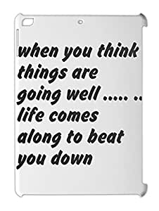 when you think things are going well ..... .. life comes iPad air plastic case