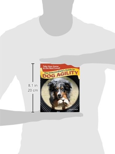 The Intermediate's Guide to Dog Agility: Take Your Game to the Next Level! - http://medicalbooks.filipinodoctors.org