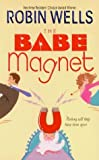 The Babe Magnet, Robin Wells, 0505525364