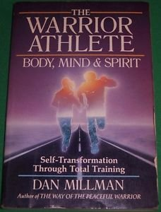 The Warrior Athlete: Body, Mind & Spirit, Millman, Dan