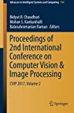 img - for Proceedings of 2nd International Conference on Computer Vision & Image Processing: CVIP 2017, Volume 2 (Advances in Intelligent Systems and Computing) book / textbook / text book