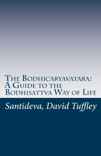 The Bodhicaryavatara: A Guide to the Bodhisattva Way of Life: The 8th Century classic in 21st Century language pdf