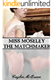 Miss Moseley the Matchmaker