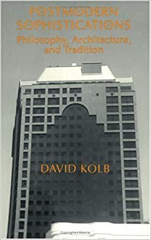 Postmodern Sophistications: Philosophy, Architecture and Tradition