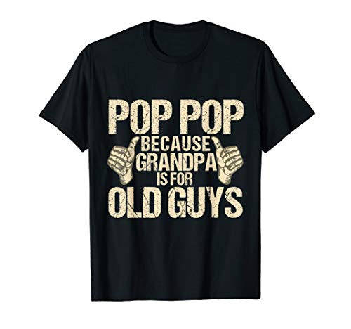 Mens Funny Pop Pop Fathers Day Gift Grandpa T-Shirt