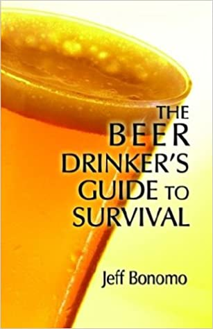 The Beer Drinker's Guide to Survival