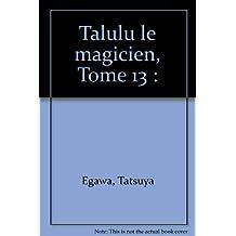 TALULU LE MAGICIEN T13