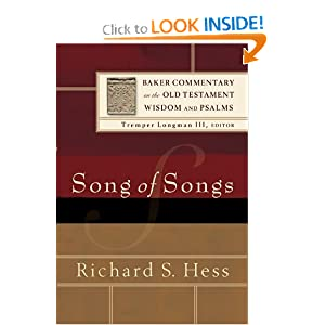 Song of Songs (Baker Commentary on the Old Testament Wisdom and Psalms) Richard S. Hess and Tremper Longman III