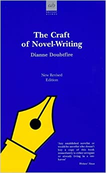 The Craft of Novel Writing (Writers' guides)