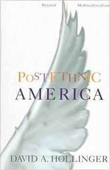 Postethnic America: Beyond Multiculturalism