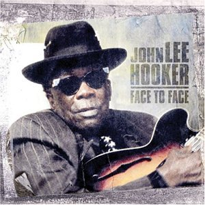 John Lee Hooker: Face to Face by Eagle Records
