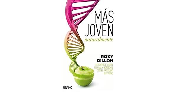 Amazon.com: Más joven naturalmente (Medicinas complementarias) (Spanish Edition) eBook: Roxy Dillon: Kindle Store