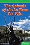 Storytown: Readers Teacher's Guide Above-Level The Animals of the La Brea Tar Pits offers