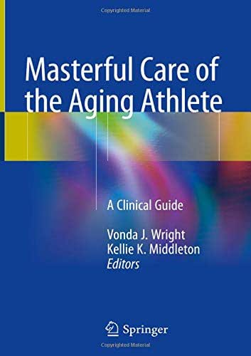 Masterful Care of the Aging Athlete: A Clinical Guide