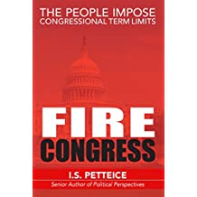Fire Congress: The People Impose Congressional Term Limits