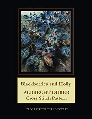 Blackberries and Holly: Albrecht Durer Cross Stitch Pattern