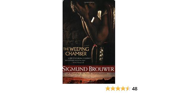 The Weeping Chamber Sigmund Brouwer Hank Hanegraaff 9780842387156 Amazon Com Books