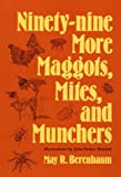 Ninety-Nine More Maggots, Mites, and Munchers, Berenbaum, May R., 0252063228