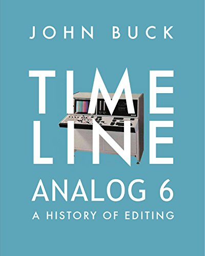 Timeline Analog 6: A History of Editing (1996-2000)