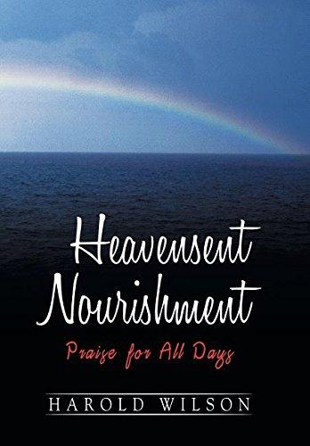 Heavensent Nourishment: Praise for All Days pdf