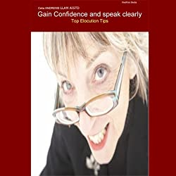 Gain Confidence and Speak Clearly