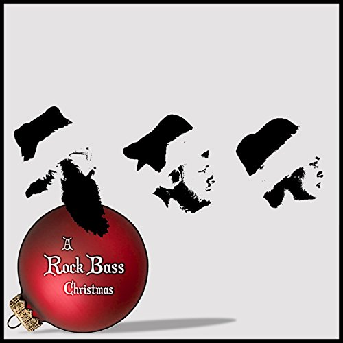 Christmas Bass - A Rock Bass Christmas - EP