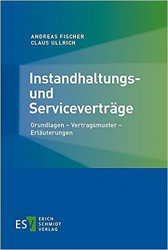 Instandhaltungs- und Serviceverträge: Grundlagen - Vertragsmuster ...