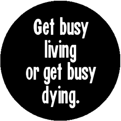 Button Pin Get Busy Living Or Get Busy Dying Morgan Freeman Shawshank (Shawshank Redemption Costumes)