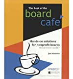 img - for [(The Best of the Board Cafe: Hands-On Solutions for Nonprofit Boards * * )] [Author: Jan Masaoka] [Oct-2003] book / textbook / text book