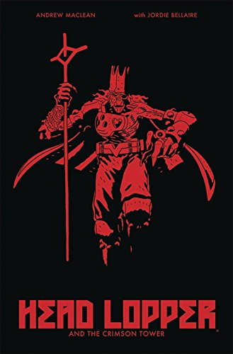 Head Lopper Volume 2: Head Lopper and the Crimson Tower