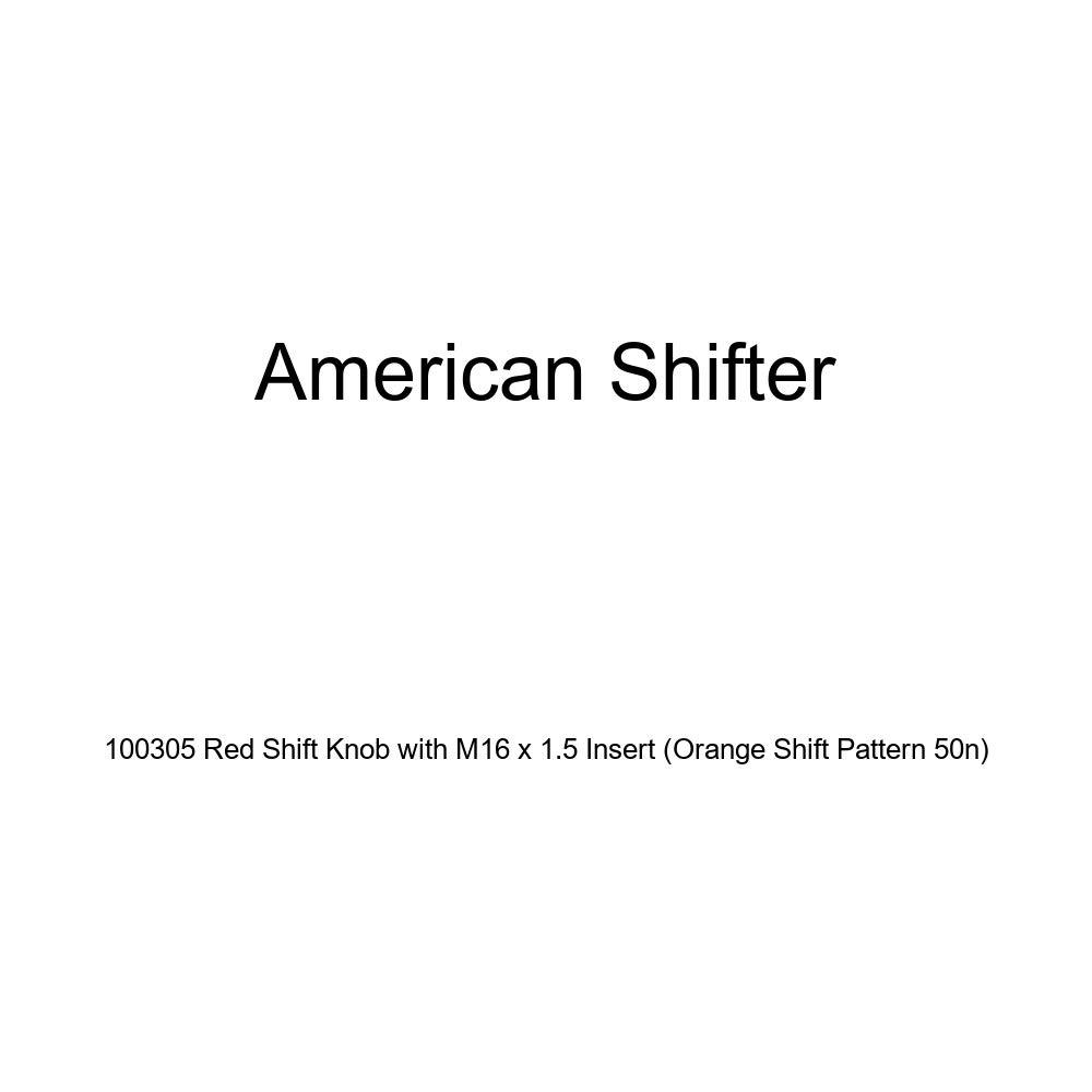 Orange Shift Pattern 50n American Shifter 100305 Red Shift Knob with M16 x 1.5 Insert