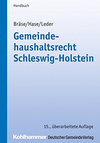 Gemeindehaushaltsrecht Schleswig-Holstein Taschenbuch – 31. Dezember 2018 Uwe Bräse Frank Hase Sven Leder Michael Koops