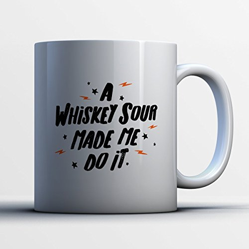 Whiskey Sour Coffee Mug - Whiskey Sour Made Me Do It - Funny 11 oz White Ceramic Tea Cup - Cute Whiskey Sour Lover Gifts with Whiskey Sour (Do It Yourself Halloween Signs)