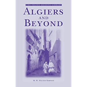 Algiers and Beyond (Folios Archive Library) M. W. Hilton-Simpson