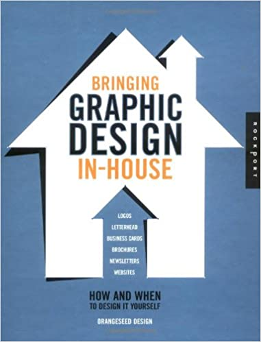 Bringing graphic design in house how and when to design it yourself bringing graphic design in house how and when to design it yourself 1st edition solutioingenieria Gallery