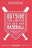 Outside the Lines of Gilded Age Baseball: The Origins of the 1890 Players League