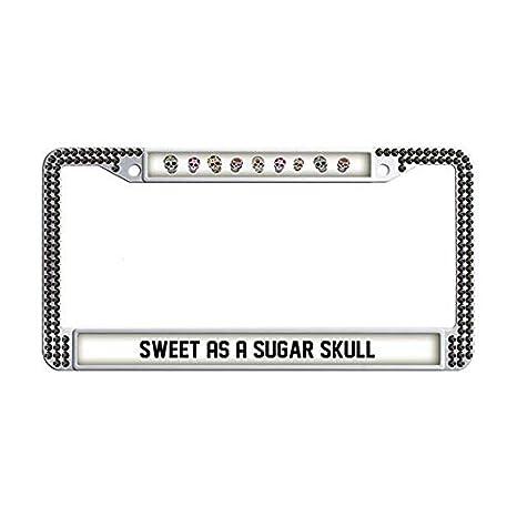 Sweet As A Sugar Skull License Plate Frame Tag Holder