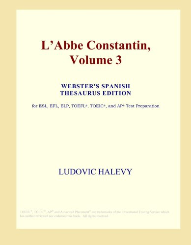Download L'Abbe Constantin, Volume 3 (Webster's Spanish Thesaurus Edition) PDF