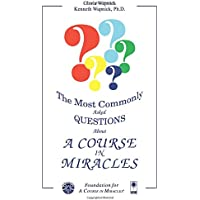 The Most Commonly Asked Questions About 'A Course in Miracles'