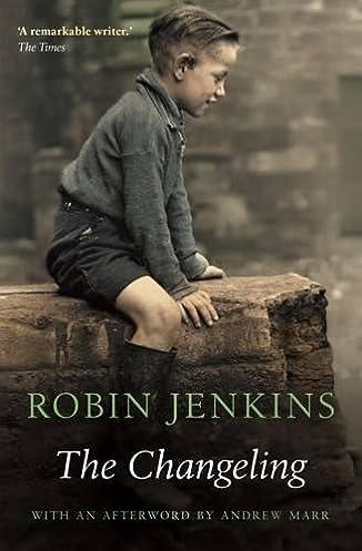 The Changeling Robin Jenkins Andrew Marr 9781847672384 Amazon.com Books  sc 1 st  Amazon.com & The Changeling: Robin Jenkins Andrew Marr: 9781847672384: Amazon ...