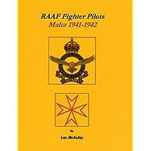 RAAF FIGHTER PILOTS MALTA 1941-1942