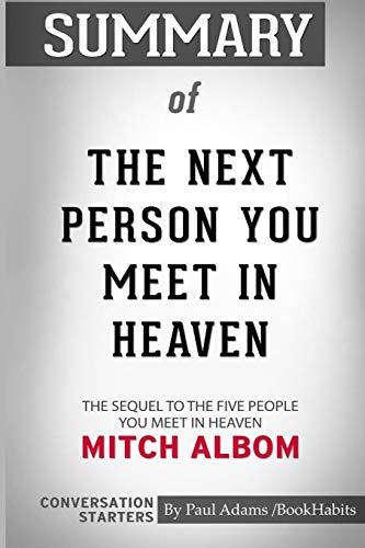 Book cover from Summary of the Next Person You Meet in Heaven by Mitch Albom: Conversation Starters by Paul Adams / Bookhabits