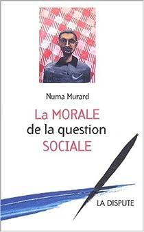 La morale de la question sociale par Murard