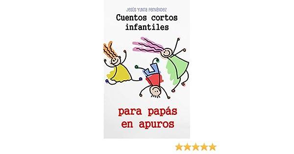 Cuentos cortos infantiles para papás en apuros eBook: Fernández ...