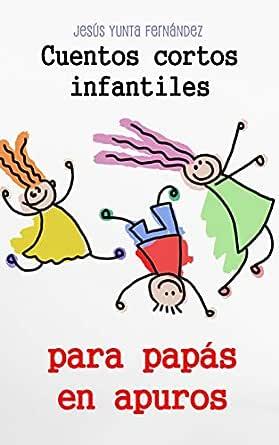 Cuentos cortos infantiles para papás en apuros eBook
