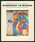 Kandinsky in Munich, 1896-1914, Peg Weiss, 0892070307