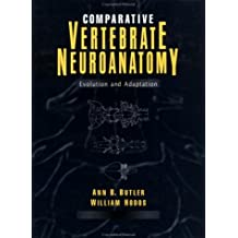 Comparative Vertebrate Neuroanatomy: Evolution and Adaptation