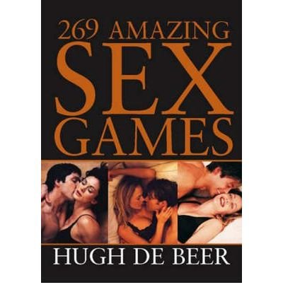 Download (269 Amazing Sex Games) By deBeer, Hugh (Author) Paperback on 01-Nov-2005 pdf